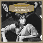 An Introduction to Anne Briggs (Topic TICD004)
