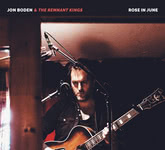 Jon Boden & The Remnant Kings: Rose in June (Hudson HUD016CD)