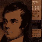 Ewan MacColl: Songs of Robert Burns (Folkways FW 8758)