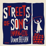 Ewan MacColl, Dominic Behan: Streets of Song (Topic 12T41)