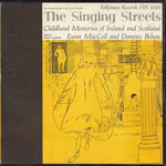 Ewan MacColl, Dominic Behan: The Singing Streets (Folkways FW08051)