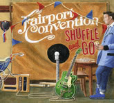 Fairport Convention: Shuffle and Go (Matty Groves MGCD056)