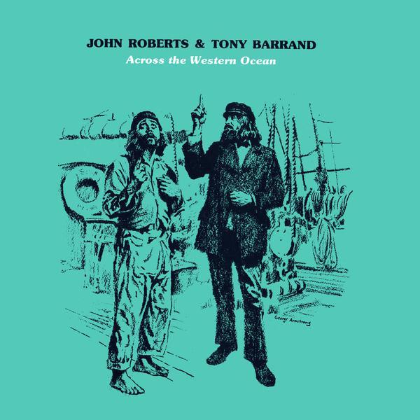 John Roberts & Tony Barrand, Nowell Sing We Clear, Ye Mariners All