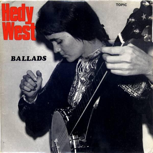 Hedy West Ballads
