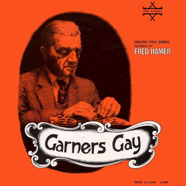 Garners Gay (EFDSS LP 1006)