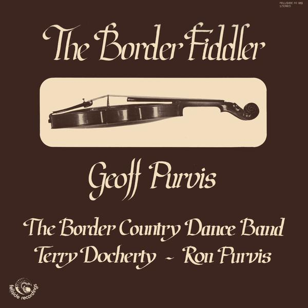 Geoff Purvis With Ron Purvis - The Border Fiddler