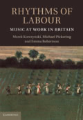 Marek Korczynski, Michael Pickering, Emma Robertson: Rhythms of Labour