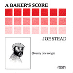 Joe Stead: A Baker's Score (Greenwich Village GVR 227)