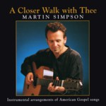 Martin Simpson: A Closer Walk with Thee (Gourd GM117)