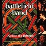 Battlefield Band: Across the Borders (Temple COMD2065)