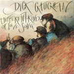 Dick Gaughan: A Different Kind of Love Song (Folk Freak FF CD 404013)