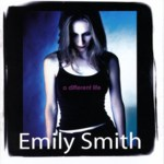 Emily Smith: A Different Life (Spit & Polish SPIT036)