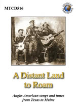 A Distant Land to Roam (Musical Traditions MTCD516)
