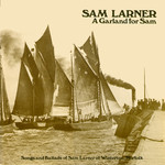 Sam Larner: A Garland for Sam (Topic 12T244)