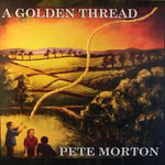 Pete Morton: A Golden Thread (Further 003)