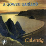 Calennig: A Gower Garland (WildGoose WGS299CD)