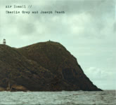 Charlie Grey and Joseph Peach: Air Iomall (Braw Sailin' CD007BSR)