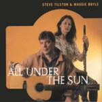 Steve Tilston & Maggie Boyle: All Under the Sun (Flying Fish CD FF 663)