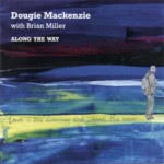 Dougie Mackenzie: Along the Way (Greentrax CDTRAX403)