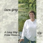 Sara Grey: A Long Way from Home (Fellside FECD196)