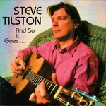 Steve Tilston: And So It Goes… (Flying Fish CD FF 653)