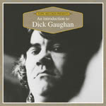 An Introduction to Dick Gaughan (Topic TICD010)