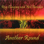 Roy Clinging and Neil Brookes: Another Round (WildGoose WGS331CD)