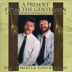 John Roberts & Tony Barrand: A Present from the Gentlemen (Golden Hind GHM-101)