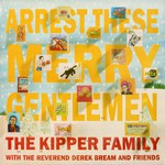 The Kipper Family: Arrest These Merry Gentlemen (Dambuster DAM 022)