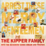 The Kipper Family: Arrest These Merry Gentlemen (Dambuster DAMCD 022)