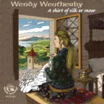 Wendy Weatherby: A Shirt of Silk or Snow (Fellside FECD230)