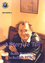 A Story to Tell: Keith Summers in Suffolk 1972-79 (Musical Traditions MTCD339-0)