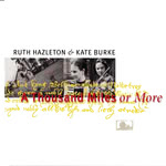 Kate Burke & Ruth Hazleton: A Thousand Miles or More (Kate Burke & Ruth Hazleton KR002)