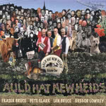 Fraser and Ian Bruce, Pete Clark, Gregor Lowrey: Auld Hat New Heids (Rickety Rackety RRR005)