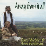 Dave Webber & Anni Fentiman: Away From It All (Old and New Tradition ONTCD2022)