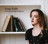 Iona Fyfe: Away from My Window (Cairnie IF18AWAY)
