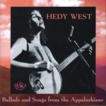 Hedy West: Ballads & Songs from the Appalachians (Fellside FECD241)