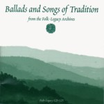 Various Artists:  Ballads and Songs of Tradition (Folk-Legacy CD-30)