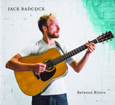 Jack Badcock: Beween Rivers (own label)