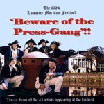 Beware of the Press-Gang!! (Lancaster Maritime Festival LMFCD-04-1)
