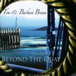 Tom & Barbara Brown: Beyond the Quay (WildGoose WGS358CD)