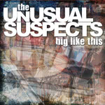 The Unusual Suspects: Big Like This (Big Bash Records BBRCD017)
