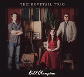 The Dovetail Trio: Bold Champions (GR! GRR009)