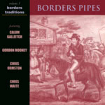 Borders Pipes (Borders Traditions LTCD4002)