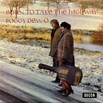 Foggy Dew-O: Born to Take the Highway (Decca LK/SKL 5035)