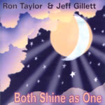 Ron Taylor and Jeff Gillett: Both Shine as One (WildGoose WGS334CD)