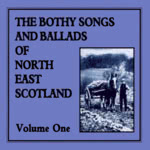 The Bothy Songs and Ballads of North East Scotland Vol. 1 (Sleepytown SLPYCD001)