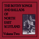 The Bothy Songs and Ballads of North East Scotland Vol. 2 (Sleepytown SLPYCD006)