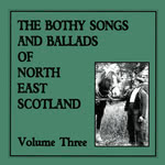 The Bothy Songs and Ballads of North East Scotland Vol. 3 (Sleepytown SLPYCD011)