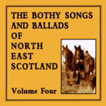 The Bothy Songs and Ballads of North East Scotland Vol. 4 (Sleepytown SLPYCD012)